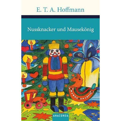 Hoffmann, E. T. A. - Nussknacker und Mausekönig - Preis vom 07.05.2021 04:52:30 h
