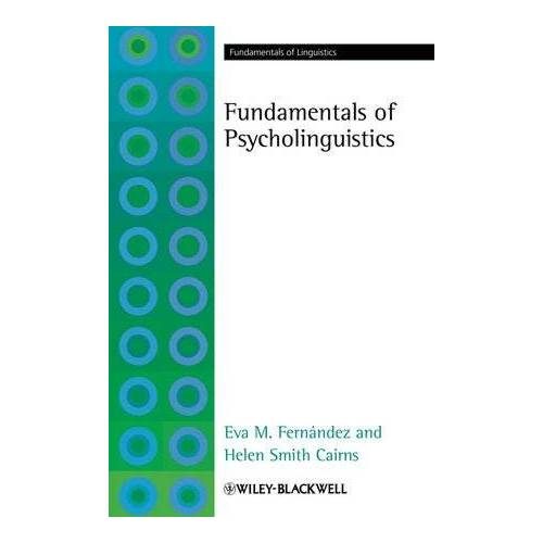 Fernández, Eva M. - Fundamentals of Psycholinguistics (Fundamentals of Linguistics) - Preis vom 08.05.2021 04:52:27 h