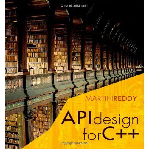 Martin Reddy - API Design for C++ - Preis vom 17.01.2021 06:05:38 h