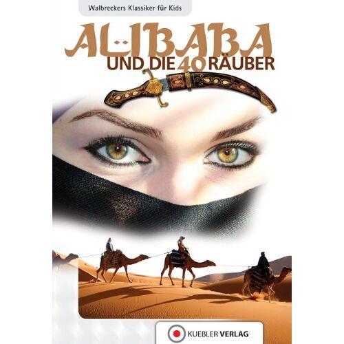 Dirk Walbrecker - Ali Baba und die 40 Räuber: Walbreckers Klassiker für Kids - Preis vom 16.04.2021 04:54:32 h
