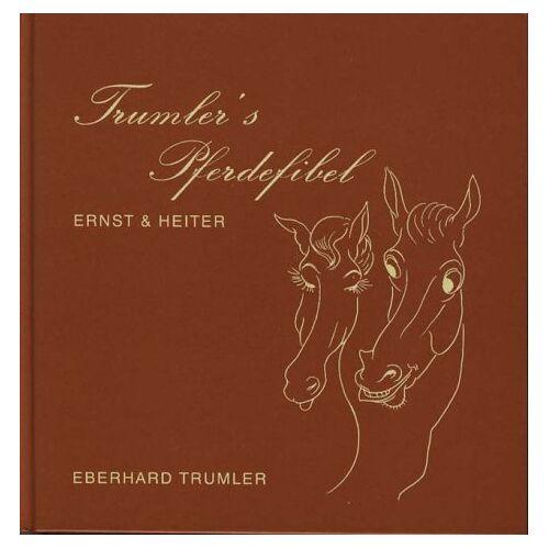 Eberhard Trumler - Trumler's Pferdefibel, ernst und heiter - Preis vom 27.01.2021 06:07:18 h