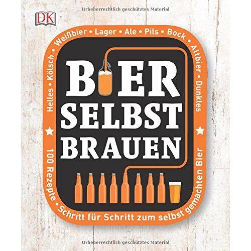 Greg Hughes - Bier selbst brauen: Schritt für Schritt zum selbst gemachten Bier - Preis vom 19.01.2021 06:03:31 h
