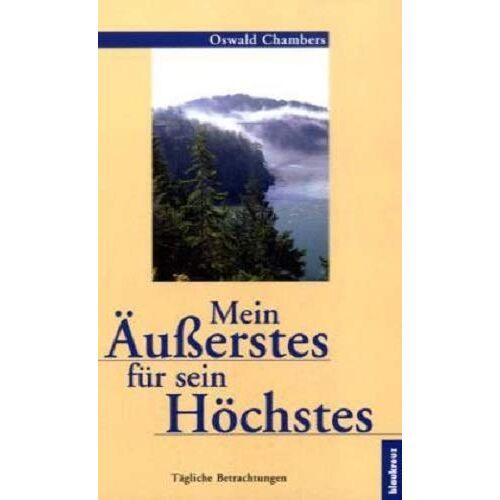 Oswald Chambers - Mein Äusserstes für sein Höchstes: Tägliche Betrachtungen - Preis vom 14.05.2021 04:51:20 h