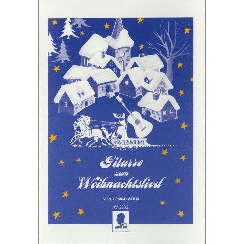 Konrad Wölki - Gitarre zum Weihnachtslied: 27 Weihnachtslieder ein- oder zweistimmig zu singen, mit leichten Gitarrenbegleitstimmen in Notenschrift und mit Akkorden. 1-2 Singstimmen und Gitarre. - Preis vom 17.04.2021 04:51:59 h
