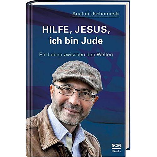 Anatoli Uschomirski - Hilfe, Jesus, ich bin Jude - Preis vom 03.05.2021 04:57:00 h