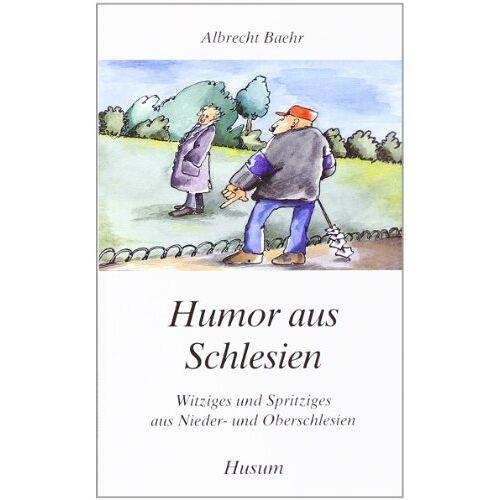 Albrecht Baehr - Humor aus Schlesien: Witziges und Spritziges aus Nieder- und Oberschlesien - Preis vom 16.05.2021 04:43:40 h