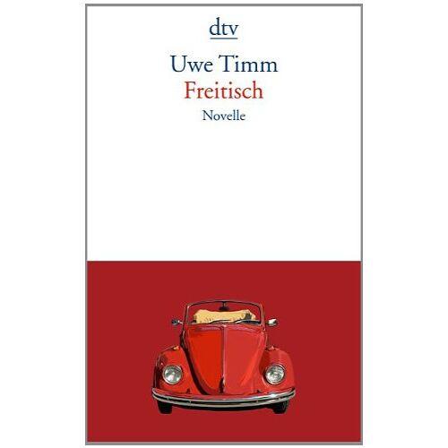 Uwe Timm - Freitisch: Novelle - Preis vom 18.04.2021 04:52:10 h