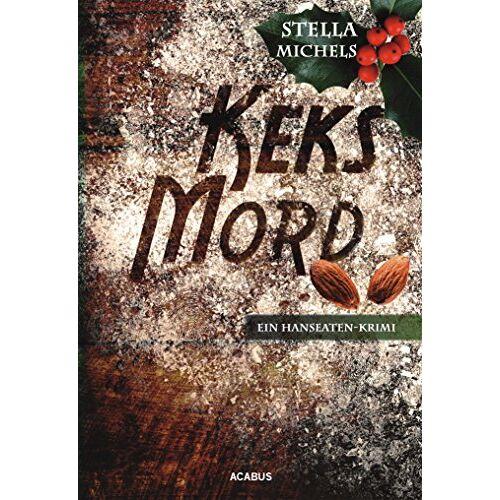 Stella Michels - Keks-Mord. Ein Hanseaten-Krimi - Preis vom 25.02.2021 06:08:03 h