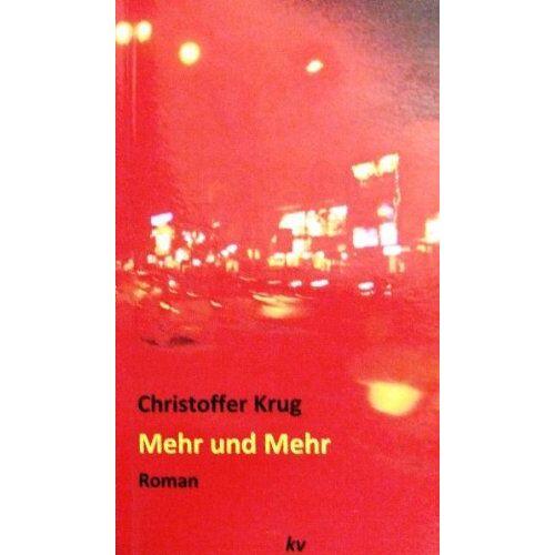 Christoffer Krug - Mehr und mehr: Roman - Preis vom 04.10.2020 04:46:22 h
