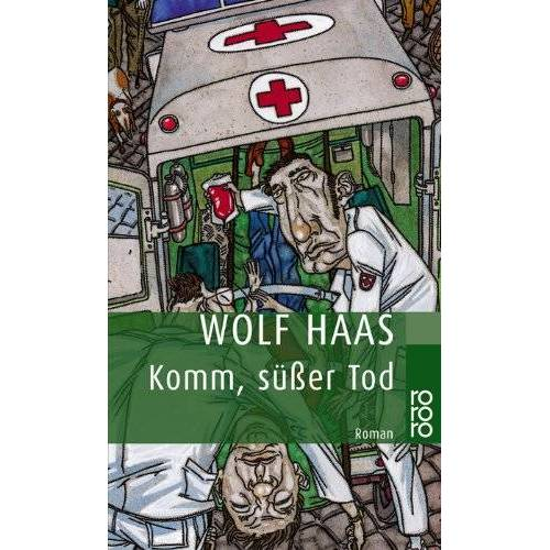 Wolf Haas - Komm, süßer Tod - Preis vom 20.10.2020 04:55:35 h