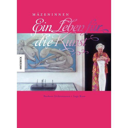 Ingo Rose - Ein Leben für die Kunst: Mäzeninnen - Preis vom 15.04.2021 04:51:42 h