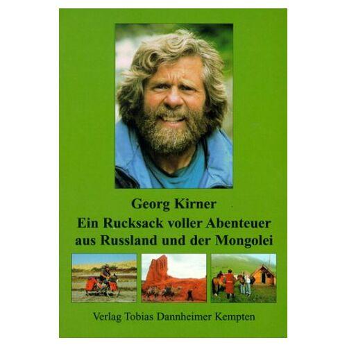 Georg Kirner - Ein Rucksack voller Abenteuer aus Russland und der Mongolei - Preis vom 19.01.2021 06:03:31 h
