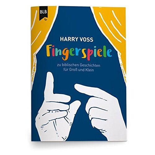 Harry Voß - Fingerspiele: Fingerspiele zu biblischen Geschichten für Groß und Klein - Preis vom 27.02.2021 06:04:24 h