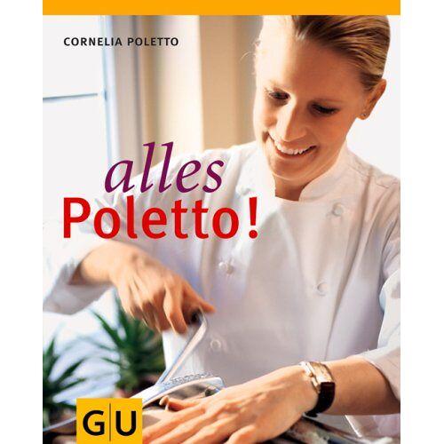 Cornelia Poletto - Alles Poletto! (GU Autoren-Kochbücher) - Preis vom 03.03.2021 05:50:10 h
