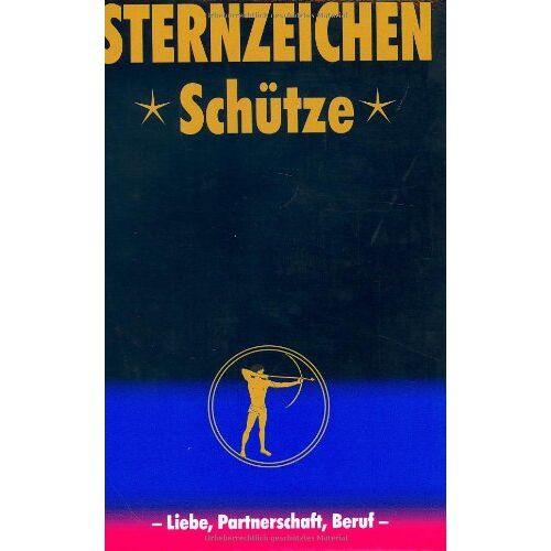 Zeller, Alfred P. - Schütze. Horoskope- Bücher: Liebe, Partnerschaft, Beruf - Preis vom 18.04.2021 04:52:10 h