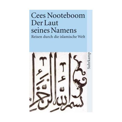 Cees Nooteboom - Der Laut seines Namens: Reisen durch die islamische Welt: Reisen durch islamische Welt (suhrkamp taschenbuch) - Preis vom 15.05.2021 04:43:31 h