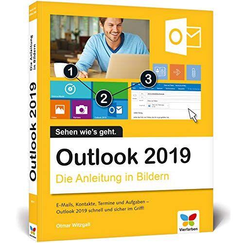 Otmar Witzgall - Outlook 2019: Die Anleitung in Bildern. Komplett in Farbe. Ideal für alle Einsteiger, auch Senioren - Preis vom 10.05.2021 04:48:42 h