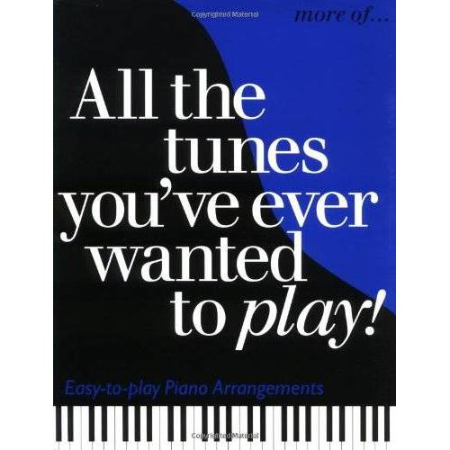- More All the Tunes You've Ever Wanted to Play (All the Tunes Piano Music) - Preis vom 16.04.2021 04:54:32 h
