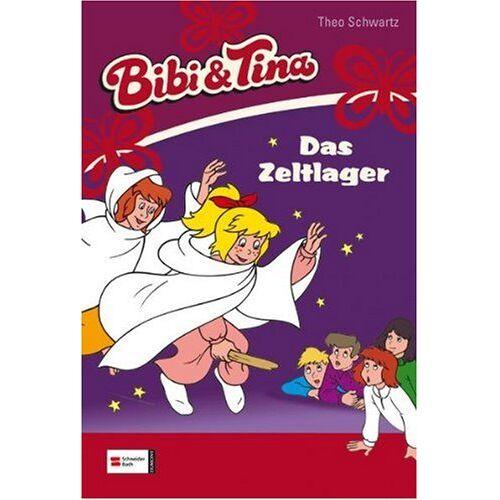 Theo Schwartz - Bibi und Tina: Bibi & Tina, Band 10: Das Zeltlager: BD 10 - Preis vom 10.09.2020 04:46:56 h