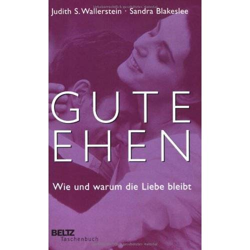 Wallerstein, Judith S. - Gute Ehen: Wie und warum die Liebe bleibt (Beltz Taschenbuch) - Preis vom 11.05.2021 04:49:30 h