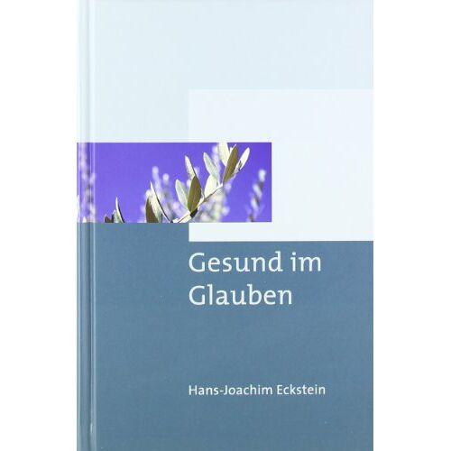 Hans-Joachim Eckstein - Gesund im Glauben - Preis vom 18.04.2021 04:52:10 h