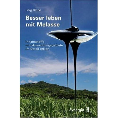 Jörg Rinne - Besser leben mit Melasse: Inhaltsstoffe und Anwendungsgebiete im Detail erklärt - Preis vom 03.05.2021 04:57:00 h