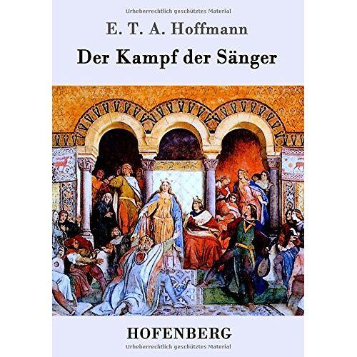 Hoffmann, E. T. A. - Der Kampf der Sänger - Preis vom 20.10.2020 04:55:35 h