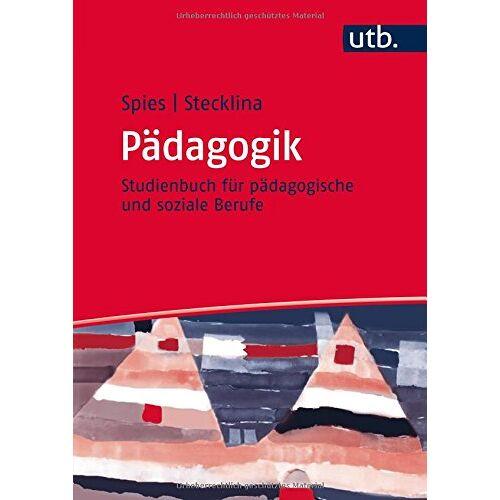 Anke Spies - Pädagogik: Studienbuch für pädagogische und soziale Berufe (UTB L (Large-Format)) - Preis vom 19.01.2020 06:04:52 h