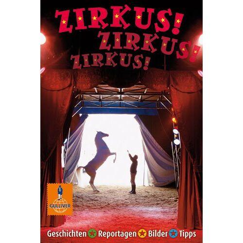 Doris Glasz - Zirkus! Zirkus! Zirkus!: Geschichten, Reportagen, Bilder (Gulliver) - Preis vom 03.05.2021 04:57:00 h