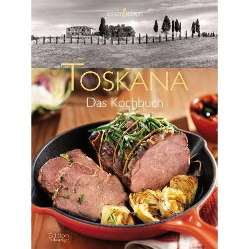 Sylvia Winnewisser - Toskana - Das Kochbuch - Preis vom 21.10.2020 04:49:09 h