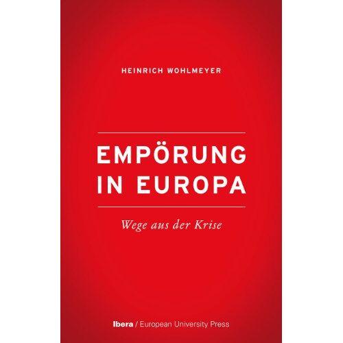 Heinrich Wohlmeyer - Empörung in Europa: Wege aus der Krise - Preis vom 06.05.2021 04:54:26 h
