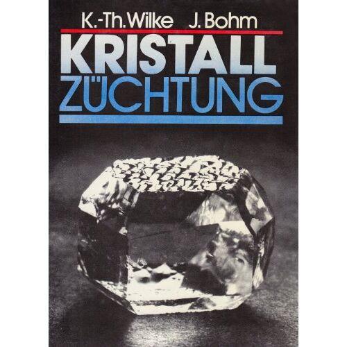 Klaus-Thomas. Wilke - Kristallzüchtung. (5921 490) - Preis vom 31.10.2020 05:52:16 h