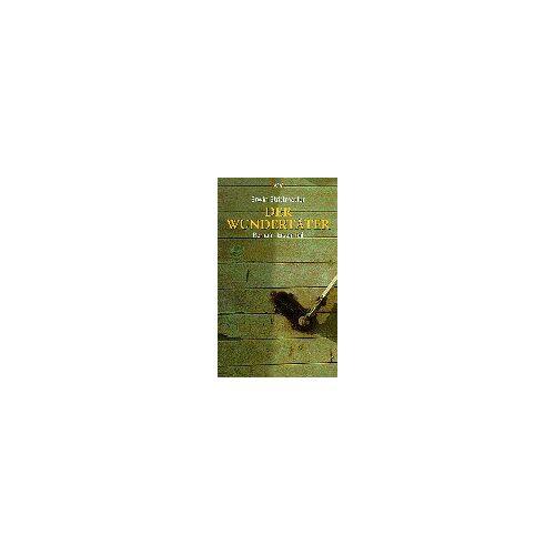 Erwin Strittmatter - Der Wundertäter. Roman-Trilogie: Der Wundertäter: Roman. Erster Band: TEIL 1 - Preis vom 21.10.2020 04:49:09 h
