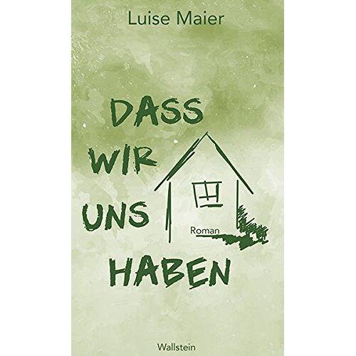 Luise Maier - Dass wir uns haben: Roman - Preis vom 10.05.2021 04:48:42 h