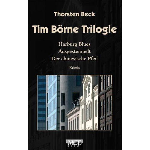 Thorsten Beck - Tim-Börne-Trilogie: Harburg Blues - Ausgestempelt - Der chinesische Pfeil: Harburger Kurzkrimis - Preis vom 05.09.2020 04:49:05 h