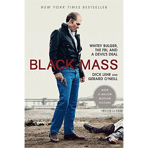 Dick Lehr - Black Mass: Whitey Bulger, the FBI, and a Devil's Deal - Preis vom 03.05.2021 04:57:00 h