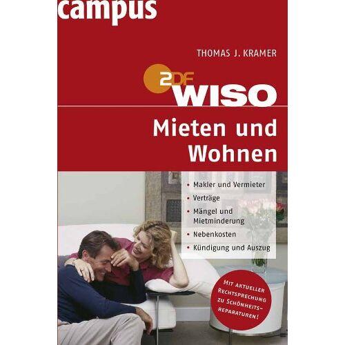 Kramer, Thomas J. - WISO: Mieten und Wohnen: Makler und Vermieter. Verträge. Mängel und Mietminderung. Nebenkosten. Kündigung und Auszug - Preis vom 20.10.2020 04:55:35 h