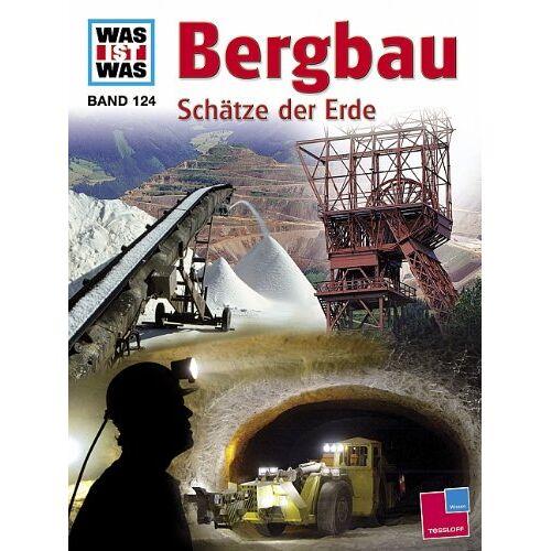 Rainer Köthe - Was ist was, Band 124: Bergbau. Schätze der Erde - Preis vom 09.05.2021 04:52:39 h