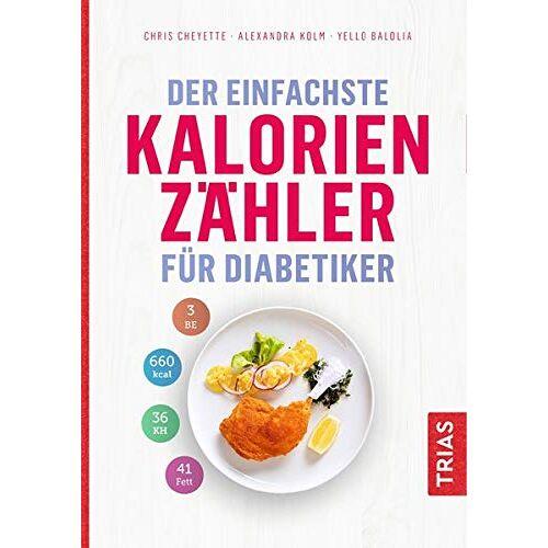 Chris Cheyette - Der einfachste Kalorienzähler für Diabetiker - Preis vom 14.05.2021 04:51:20 h