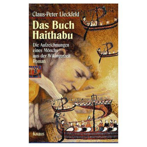 Claus-Peter Lieckfeld - Das Buch Haithabu. Die Aufzeichnungen eines Mönchs aus der Wikingerzeit - Preis vom 05.09.2020 04:49:05 h