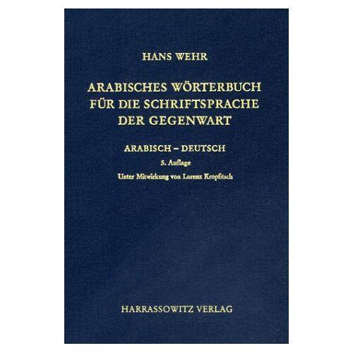 Hans Wehr - Arabisches Wörterbuch für die Schriftsprache der Gegenwart. Arabisch - Deutsch - Preis vom 06.05.2021 04:54:26 h