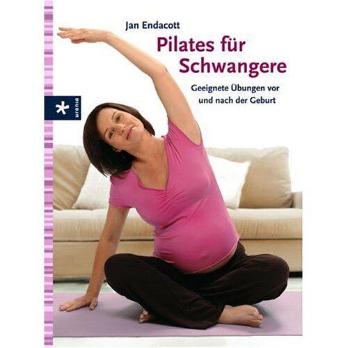 Jan Endacott - Pilates für Schwangere: Geeignete Übungen vor und nach der Geburt - Preis vom 08.04.2020 04:59:40 h