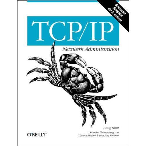 Craig Hunt - TCP/ IP. Netzwerk Administration - Preis vom 21.09.2020 04:46:04 h