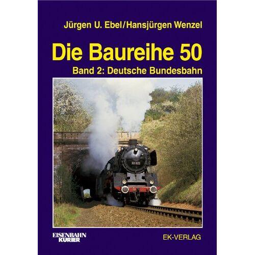 Ebel, Jürgen U - Die Baureihe 50, Bd.2, Deutsche Bundesbahn - Preis vom 06.05.2021 04:54:26 h