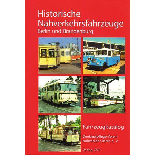Nahverkehr, Denkmalpflege-Verein Berlin e.V. - Historische Nahverkehrsfahrzeuge in Berlin und Brandenburg - Preis vom 27.01.2021 06:07:18 h