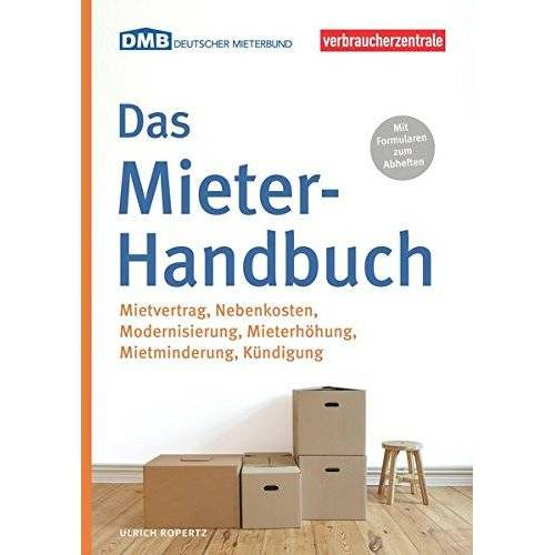 Ulrich Ropertz - Das Mieter-Handbuch: Mietvertrag, Nebenkosten, Modernisierung, Mietminderung, Kündigung - Preis vom 10.05.2021 04:48:42 h