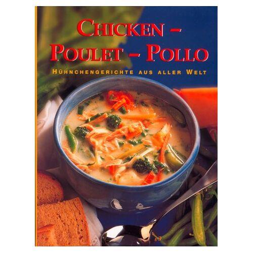 Elke Eßmann - Chicken - Poulet - Pollo. Hühnchengerichte aus aller Welt - Preis vom 10.05.2021 04:48:42 h