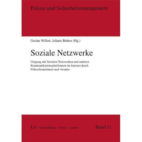 Gesine Willert - Soziale Netzwerke: Umgang mit Sozialen Netzwerken und anderen Kommunikationsplattformen im Internet durch Polizeibeamtinnen und -beamte - Preis vom 28.03.2020 05:56:53 h