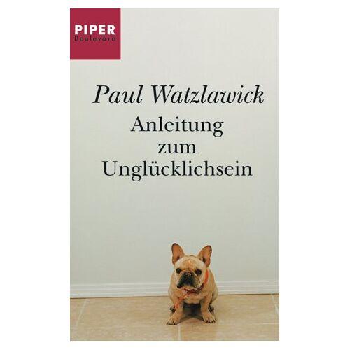 Paul Watzlawick - Anleitung zum Unglücklichsein - Preis vom 27.10.2020 05:58:10 h