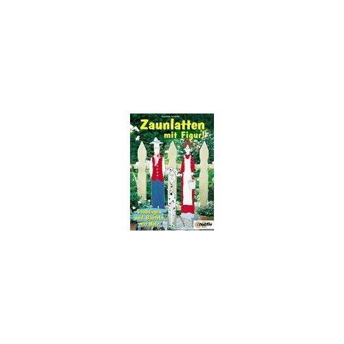 Susanne Helmold - Zaunlatten mit Figur! - Preis vom 09.05.2021 04:52:39 h